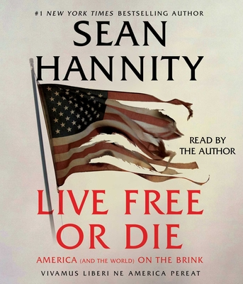 Live Free Or Die: America (and the World) on the Brink Cover Image