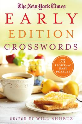 The New York Times Early Edition Crosswords: 75 Light and Easy Puzzles Cover Image