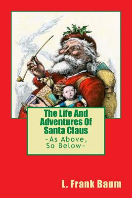 The Life and Adventures of Santa Claus: (A Telling Christmas Tale) Cover Image