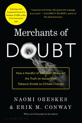Merchants of Doubt: How a Handful of Scientists Obscured the Truth on Issues from Tobacco Smoke to Climate Change Cover Image