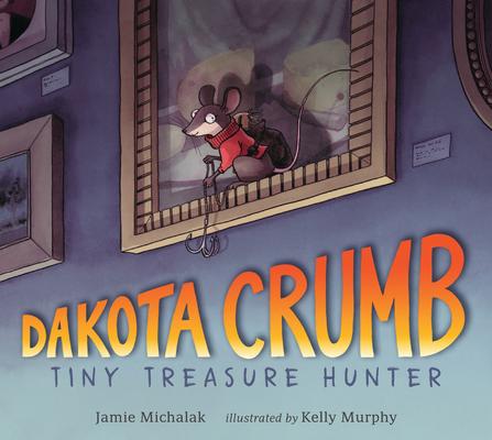 Dakota Crumb: Tiny Treasure Hunter Cover Image