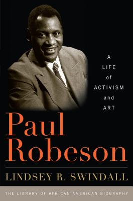 Paul Robeson: A Life of Activism and Art (Library of African American Biography) Cover Image
