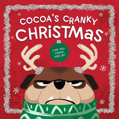 Cocoa's Cranky Christmas: Can You Cheer Him Up? Cover Image