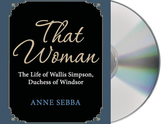 That Woman: The Life of Wallis Simpson, Duchess of Windsor Cover Image