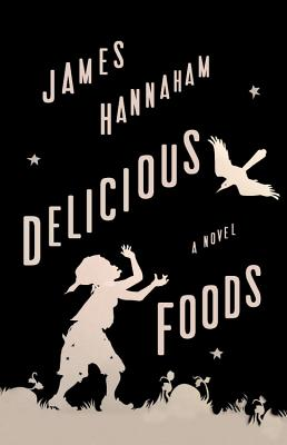 Delicious Foods: A Novel Cover Image