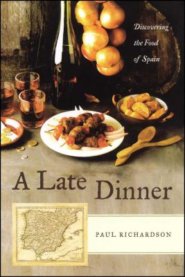 A Late Dinner: Discovering the Food of Spain Cover Image