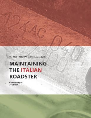 Maintaining the Italian Roadster: The 1966 - 1985 FIAT and Pininfarina 124 Spider (Black and White Version) Cover Image