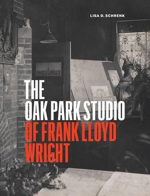 The Oak Park Studio of Frank Lloyd Wright Cover Image