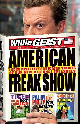 American Freak Show: The Completely Fabricated Stories of Our New National Treasures Cover Image