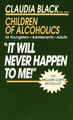 It Will Never Happen to Me!: Growing up with Addiction as Youngsters, Adolescents, Adults Cover Image