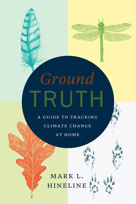 Ground Truth: A Guide to Tracking Climate Change at Home Cover Image