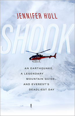 Shook: An Earthquake, a Legendary Mountain Guide, and Everest's Deadliest Day Cover Image