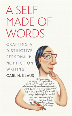 A Self Made of Words: Crafting a Distinctive Persona in Nonfiction Writing Cover Image