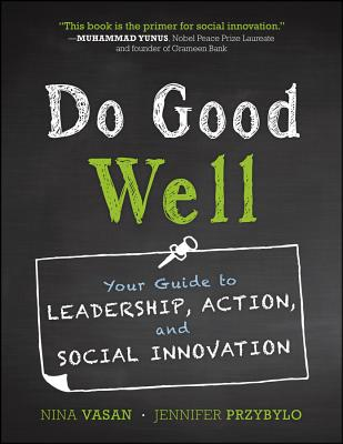Do Good Well: Your Guide to Leadership, Action, and Social Innovation Cover Image