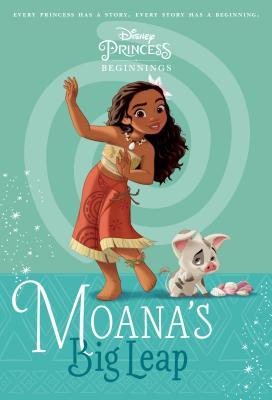 Disney Princess Beginnings: Moana's Big Leap (Disney Princess) (A Stepping Stone Book(TM)) Cover Image