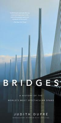 Bridges: A History of the World's Most Spectacular Spans Cover Image