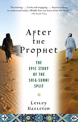After the Prophet: The Epic Story of the Shia-Sunni Split in Islam Cover Image