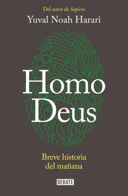 Homo Deus: Breve historia del mañana / Homo deus. A history of tomorrow: Breve historia del mañana Cover Image