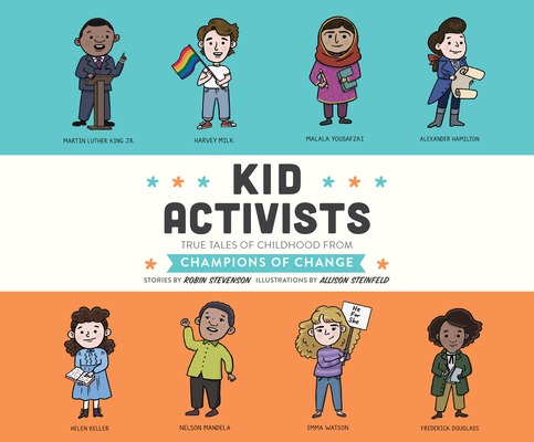 Kid Activists: True Tales of Childhood from Champions of Change (Kid Legends #6) Cover Image