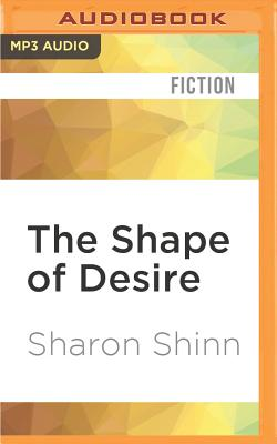 The Shape of Desire (Shifting Circle Novel #1) Cover Image