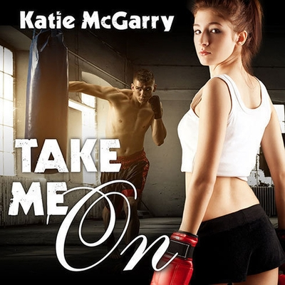Cover for Take Me on (Pushing the Limits #4)