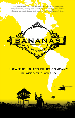 Bananas: How the United Fruit Company Shaped the World Cover Image
