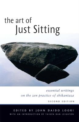 The Art of Just Sitting: Essential Writings on the Zen Practice of Shikantaza Cover Image