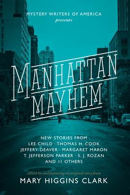 Manhattan Mayhem: New Crime Stories from Mystery Writers of America New Crime Stories from Mystery Writers of America Cover Image