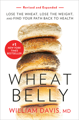 Wheat Belly (Revised and Expanded Edition): Lose the Wheat, Lose the Weight, and Find Your Path Back to Health Cover Image