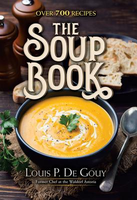 The Soup Book: Over 700 Recipes Cover Image
