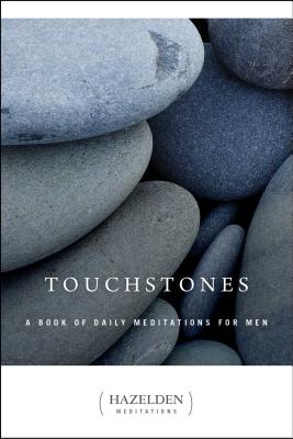 Touchstones: A Book of Daily Meditations for Men (Hazelden Meditations) Cover Image
