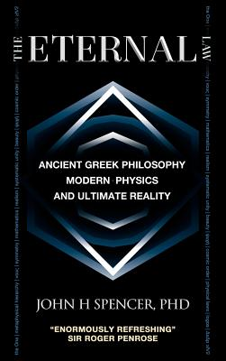 The Eternal Law: Ancient Greek Philosophy, Modern Physics, and Ultimate Reality Cover Image