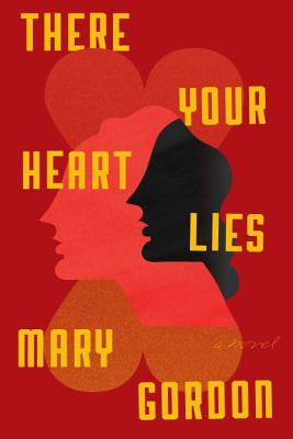 There Your Heart Lies: A Novel Cover Image