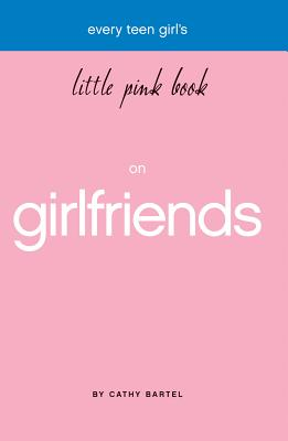 Every Teen Girl's Little Pink Book on Girlfriends (Little Pink Books (Harrison House)) Cover Image