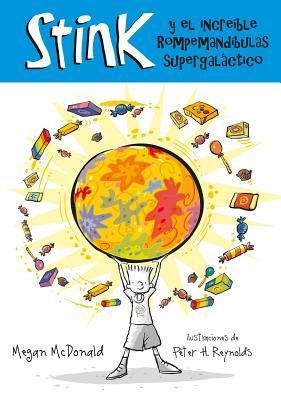 Stink y el increible Rompemuelas Supergaláctico / Stink and the Incredible Super-Galactic Jawbreaker Cover Image