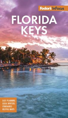 Fodor's in Focus Florida Keys: With Key West, Marathon & Key Largo (Travel Guide) Cover Image