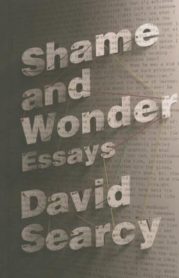 Shame and Wonder: Essays Cover Image