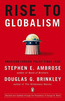 Rise to Globalism: American Foreign Policy Since 1938, Ninth Revised Edition Cover Image