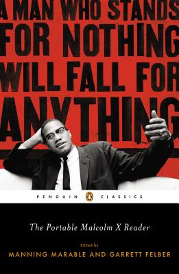 The Portable Malcolm X Reader: A Man Who Stands for Nothing Will Fall for Anything Cover Image