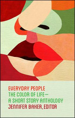 Everyday People: The Color of Life--a Short Story Anthology Cover Image
