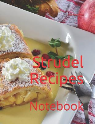 Strudel Recipes: Notebook Cover Image