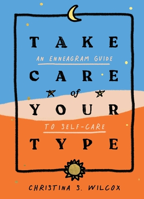 Take Care of Your Type: An Enneagram Guide to Self-Care Cover Image
