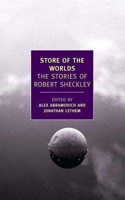 Store of the Worlds: The Stories of Robert Sheckley Cover Image
