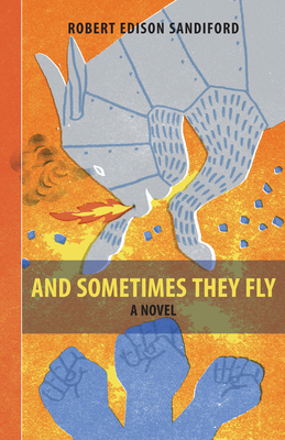 Cover for And Sometimes They Fly