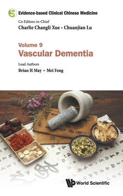 Evidence-Based Clinical Chinese Medicine - Volume 9: Vascular Dementia Cover Image