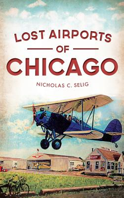 Lost Airports of Chicago Cover Image