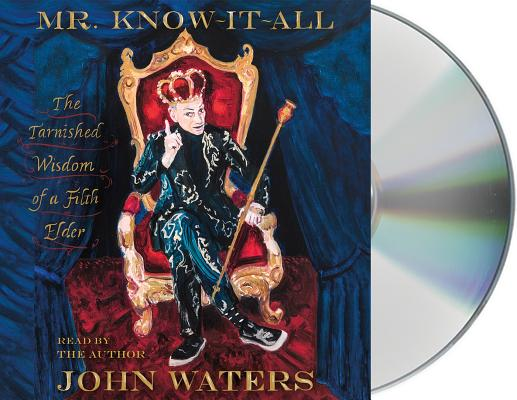 Mr. Know-It-All: The Tarnished Wisdom of a Filth Elder Cover Image