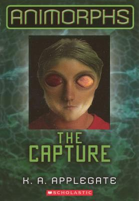 The Capture (Animorphs (Prebound) #6) Cover Image