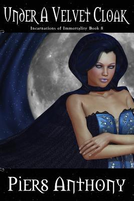 Cover for Under a Velvet Cloak (Incarnations of Immortality #8)