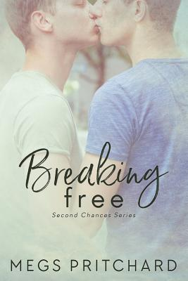 Breaking Free (Second Chances #4) Cover Image